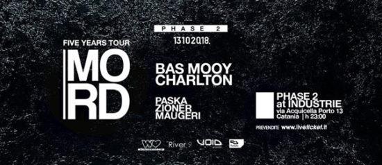 Phase 2 presents: 5 years Mord w/ Bas Mooy + Charlton al Industrie Disco di Catania