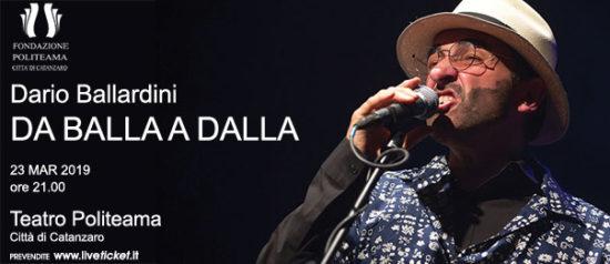 """Dario Ballardini """"Da Balla a Dalla"""" al Teatro Politeama di Catanzaro"""