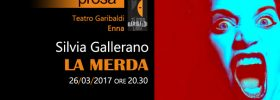 "Silvia Gallerano ""La merda"" al Teatro Garibaldi di Enna"