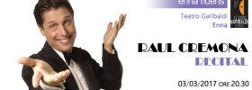 "Raul Cremona ""Recital"" al Teatro Garibaldi di Enna"