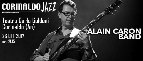 """Corinaldo jazz winter 2017 """"Alain Caron Band"""" al Teatro Carlo Goldoni a Corinaldo"""