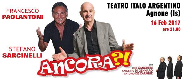 Ancora?! al Teatro Italo Argentino di Agnone