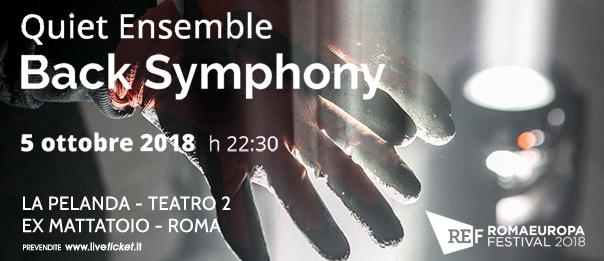 "Romaeuropa Festival 2018 - Quiet Ensemble ""Back Simphony"" a La Pelanda a Roma"