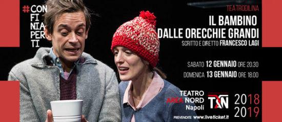 Il bambino dalle orecchie grandi al Teatro Area Nord di Napoli
