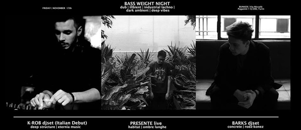 Bass Weight Night: K-Rob (Ita debut), Presente, Barks al Bunker di Torino