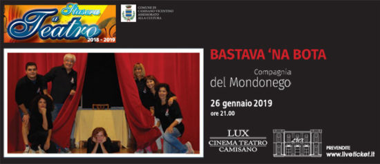 Bastava 'na bota al Teatro Lux di Camisano Vicentino