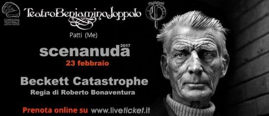 """Scenanuda 2017 """"Beckett Catastrophe"""" al Teatro Beniamino Joppolo di Patti"""