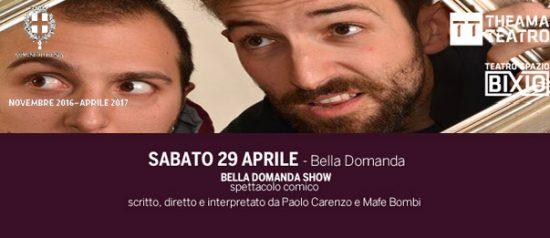 Bella domanda show al Teatro Spazio Bixio di Vicenza