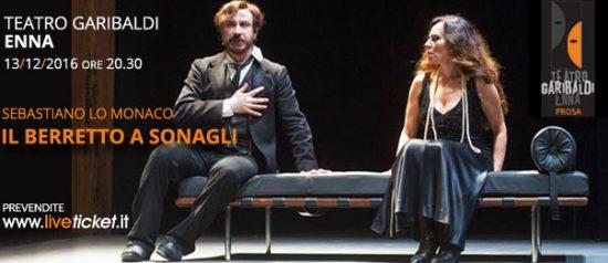 """Sebastiano Lo Monaco """"Il Berretto a Sonagli"""" al Teatro Garibaldi di Enna"""