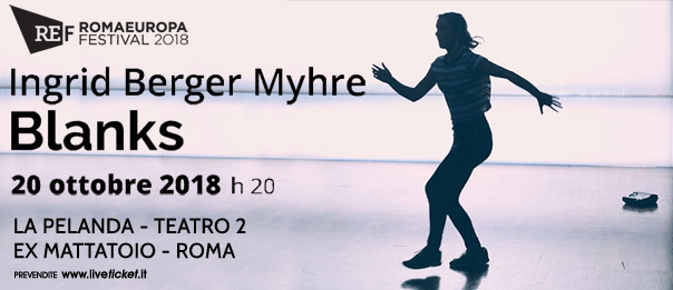 "Romaeuropa Festival 2018 - Ingrid Berger Myhre ""Blanks"" a La Pelanda a Roma"