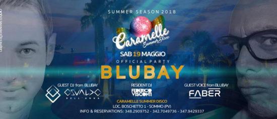 Blubay official party al Caramelle Summer Disco di Boschetto - Sommo