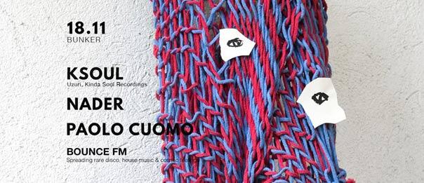 Bounce Fm w/ Ksoul - Nader - Paolo Cuomo al Bunker di Torino