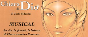 """""""Chiara di Dio"""" il Musical al Teatro Metastasio di Assisi"""