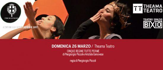Cinque regine tutte per me al Teatro Spazio Bixio di Vicenza