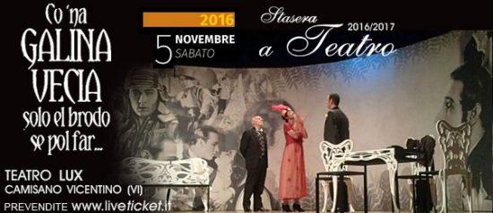 """""""Co 'na galina vecia... solo el brodo xe pol far"""" al Teatro Lux di Camisano Vicentino"""