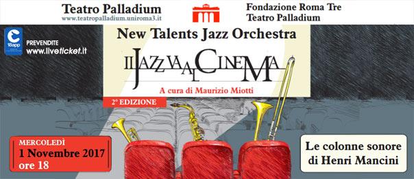 """New Talents jazz Orchestra """"Le colonne sonore di Henry Mancini"""" al Teatro Palladium a Roma"""