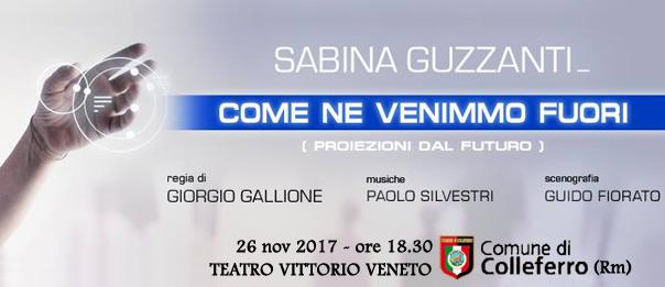 """Sabina Guzzanti """"Come ne venimmo fuori"""" al Teatro Vittorio Veneto di Colleferro"""