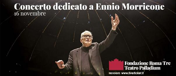 Concerto dedicato a Ennio Morricone al Teatro Palladium a Roma