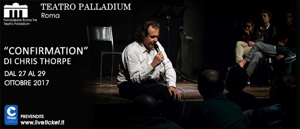 """Confirmation"" di Chris Thorpe al Teatro Palladium a Roma"