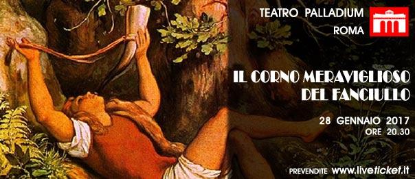 Il corno meraviglioso del fanciullo al Teatro Palladium a Roma
