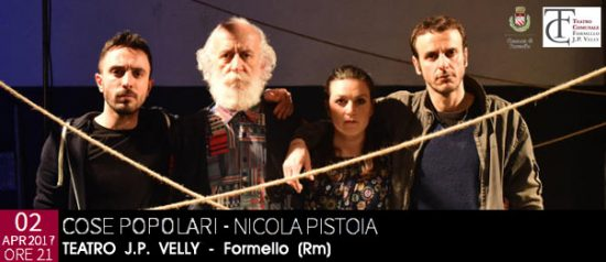 """Nicola Pistoia """"Cose popolari"""" al Teatro Comunale J.P. Velly di Formello"""