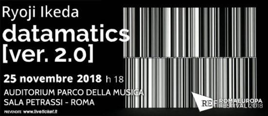 """Romaeuropa Festival 2018 – Ryoji Ikeda """"Datamatics"""" all'Auditorium Parco della Musica a Roma"""