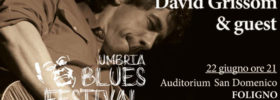 Umbriablues Festival - David Grissom & guest all'Auditorium San Domenico di Foligno