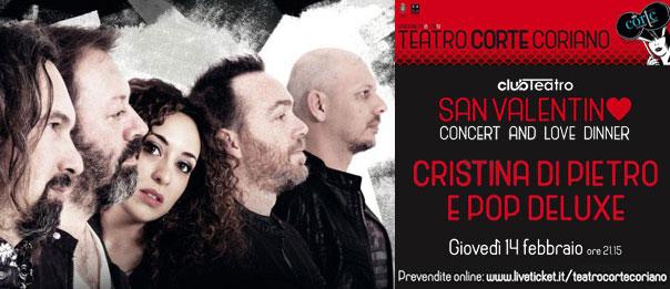 San Valentino concert and love dinner - Cristina di Pietro e i Pop Deluxe al Teatro CorTe di Coriano