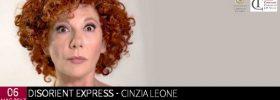 """Cinzia Leone """"Disorient Express"""" al Teatro Comunale J.P. Velly di Formello"""