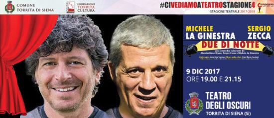 """Michele La Ginestra e Sergio Zecca """"Due di notte"""" al Teatro degli Oscuri di Torrita di Siena"""
