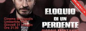 """Giorgio Montanini """"Eloquio di un perdente"""" al Cinema Metropolis di Umbertide"""