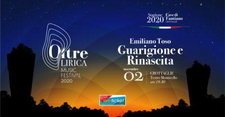 """Oltre Lirica Music Festival """"Emiliano Toso. Gruarigione e Rinascita"""" al Teatro Monticello di Grottaglie"""