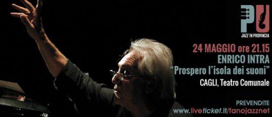 """Jazz'in provincia Enrico Intra """"Prospero l'isola dei suoni"""" al Teatro di Cagli"""