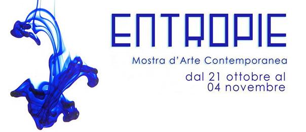"""Entropie"" Mostra Internazionale d'Arte Contemporanea all'Ottovolarte a Firenze"