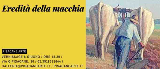 Eredità della Macchia alla Galleria Pisacane Arte a Milano