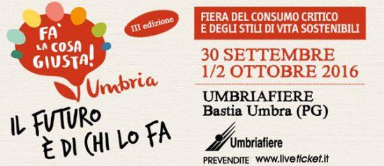 """Fa' la cosa giusta"" III ed. al Centro Fieristico Umbriafiere di Bastia Umbra"