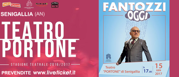 Fantozzi oggi al Teatro Portone di Senigallia