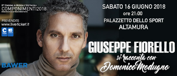 """Componimenti 2018 """"Giuseppe Fiorello si racconta con Domenico Modugno"""" al Palazzetto dello Sport di Altamura"""