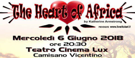 The heart of Africa al Teatro Lux di Camisano Vicentino