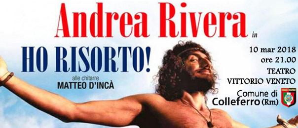 """Andrea Rivera """"Ho risorto"""" al Teatro Vittorio Veneto di Colleferro"""