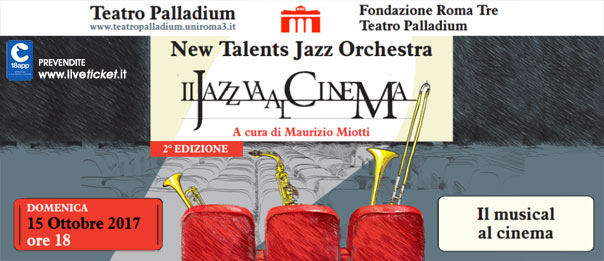 "New Talents jazz Orchestra ""Il musical al cinema"" al Teatro Palladium a Roma"