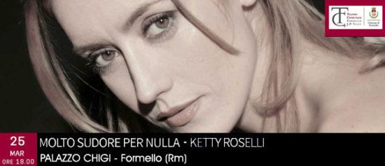 """Ketty Roselli """"Molto sudore per nulla"""" al Palazzo Chigi di Formello"""