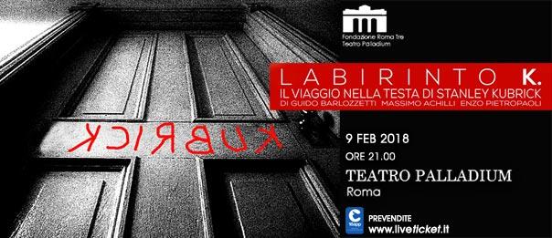 Labirinto K. - Il viaggio nella testa di Stanley Kubrick al Teatro Palladium a Roma