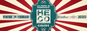 """""""Heco - The Hedonist College"""" Circus - La Festa Di Carnevale al Controsenso di Forlì"""