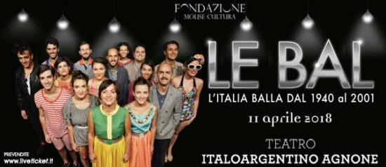 Le Bal - L'Italia balla dal 1940 al 2001 al Teatro Italo Argentino di Agnone