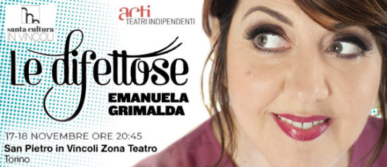 "Emanuela Grimalda ""Le difettose"" al Teatro San Pietro in Vincoli a Torino"