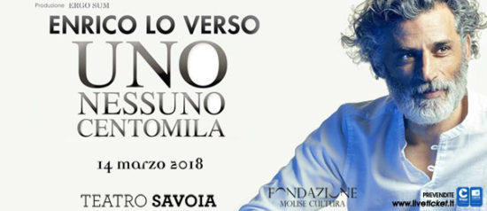 """Enrico Lo Verso """"Uno Nessuno Centomila"""" al Teatro Savoia di Campobasso"""