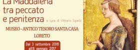 """""""La Maddalena tra peccato e penitenza"""" al Museo Antico Tesoro della Santa Casa di Loreto"""