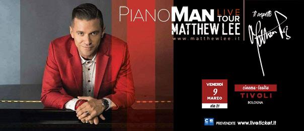 """Matthew Lee """"Pianoman"""" al Teatro Tivoli di Bologna"""