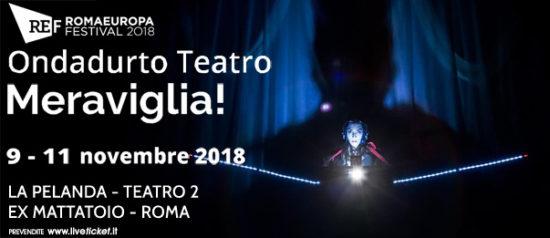 "Romaeuropa Festival 2018 - Ondadurto Teatro ""Meraviglia!"" a La Pelanda a Roma"